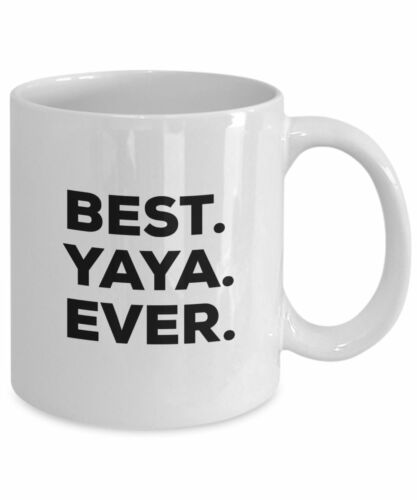 Details about  /Yaya Mug Novelty Gift Idea Gifts That Say... Best Yaya Ever Coffee Cup