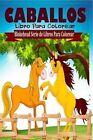 Caballos LIBRO Para Colorear 9781320461436 by El Blokehead Paperback