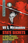 State Secrets: An Insider's Chronicle of the Russian Chemical Weapons Program by Vil S Mirzayanov (Paperback / softback, 2008)