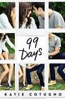 99 Days by Katie Cotugno (2015, Hardcover)