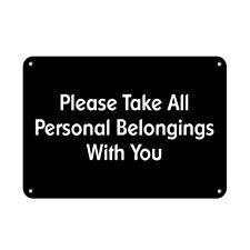 Horizontal Metal Sign Multiple Sizes Please Take All Personal Belongings You