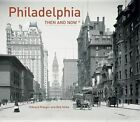Philadelphia Then and Now R by Ed Mauger 9781909815568 Hardback 2014