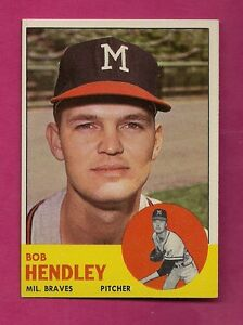 1963-TOPPS-62-BRAVES-BOB-HENDLEY-EX-MT-CARD-INV-A2593