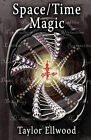 Space/Time Magic by Taylor Ellwood (Paperback, 2010)