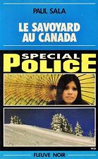 Le savoyard au Canada // Paul SALA // Fleuve Noir - Spécial Police // 1. édition