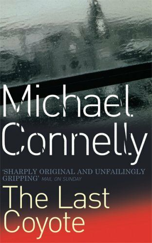 The Last Coyote By Michael Connelly. 9780752809441