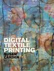 Digital Textile Printing von Susan Carden (2015, Taschenbuch)