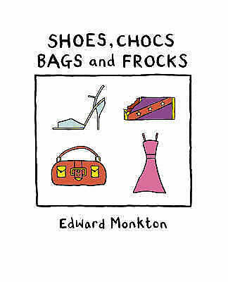 1 of 1 - Shoes, Chocs, Bags and Frocks by Edward Monkton (Hardback) New Book
