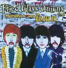Fried Glass Onions, Vol. 4: Memphis Loves the Beatles by Various Artists (CD, 2012, Inside Sounds)