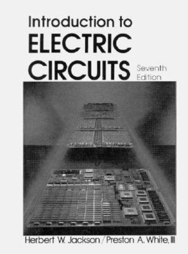 introduction to electric circuits by preston a , iii white andintroduction to electric circuits (7th edition)