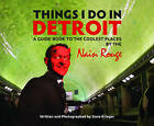 Things I Do in Detroit: A Guide Book to the Coolest Places by the Nain Rouge by Dave Krieger (Paperback, 2017)
