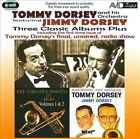 Three Classic Albums Plus by Jimmy Dorsey/Tommy & Jimmy Dorsey/Tommy Dorsey & His Orchestra (CD, Jun-2010, 2 Discs, Avid Jazz)