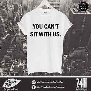 You-Cant-Sit-With-Us-T-Shirt-VIP-Celebrity-Fashion-London-Milan-Paris-Celine