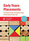 Early Years Placements: A Critical Guide to Outstanding Work-Based Learning by Nicola Stobbs, Jackie Musgrave (Paperback, 2015)