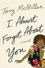 I Almost Forgot about You by Terry McMillan (Hardback, 2016)