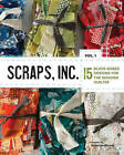 Scraps, Inc.: 15 Block-Based Designs for the Modern Quilter: Volume 1 by Lucky Spool Media (Paperback, 2014)