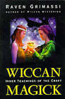 Wiccan Magick: Inner Teachings of the Craft by Raven Grimassi (Paperback, 1998)