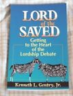 Lord of the Saved: Getting to the Heart of the Lordship Debate by Kenneth L Gentry, Jr. (Paperback / softback)