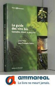 Le Guide des vins bio : Connaître, choisir et déguster