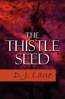 The Thistle Seed by D J Lane (Paperback / softback, 2010)