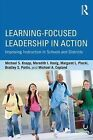 Learning-Focused Leadership in Action: Improving Instruction in Schools and Districts by Bradley S. Portin, Michael S. Knapp, Michael A. Copland, Meredith I. Honig, Margaret L. Plecki (Paperback, 2014)