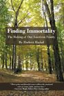 Finding Immortality The Making of One American Family 9781440189319