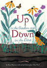 Up in the Garden and Down in the Dirt: Master Works of Art Reimagined by Kate Messner (Hardback, 2015)