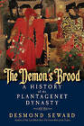 The Demon's Brood: A History of the Plantagenet Dynasty by Desmond Seward (Paperback, 2015)