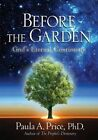 Before the Garden: God's Eternal Continuum by Paula a Price (Paperback / softback, 2014)