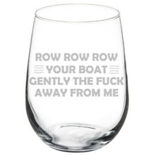 Row Your Boat Away From Me Funny Stemmed / Stemless Wine Glass