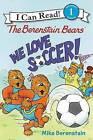 The Berenstain Bears: We Love Soccer! by Mike Berenstain (Hardback, 2016)