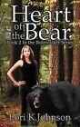 Heart of the Bear by Lori K Johnson (Paperback / softback, 2009)