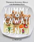 Yummy Kawaii Bento: Preparing Adorable Meals for Adorable Kids by Li Ming Lee (Hardback, 2015)