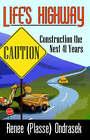 Life's Highway: Caution Construction the Next 41 Years by Renee Plasse Ondrasek (Paperback / softback, 2005)