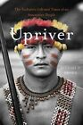 Upriver: The Turbulent Life and Times of an Amazonian People by Michael F. Brown (Hardback, 2014)
