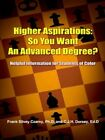 Higher Aspirations so You Want an Advanced Degree Helpful Information for Stude