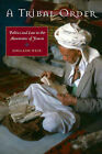 A Tribal Order: Politics and Law in the Mountains of Yemen by Shelagh Weir (Hardback, 2007)