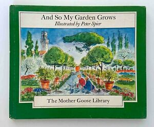 And So My Garden Grows The Mother Goose Library by Peter Spier 2nd Print c. 1969