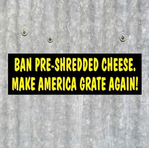 Funny MAKE AMERICA GRATE (CHEESE) AGAIN Anti Donald Trump BUMPER STICKER decal