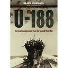 U-188: A German Submariner's Account of the War at Sea 1941-1945 by Klaus Willmann (Hardback, 2015)