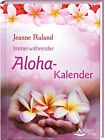 Immerwährender Aloha-Kalender von Jeanne Ruland (2013, Gebunden)