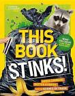 This Book Stinks!: Gross Garbage, Rotten Rubbish, and the Science of Trash by Sarah Wassner Flynn (Paperback, 2017)