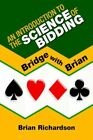an Introduction to The Science of Bidding by Brian Richardson 9781425712808