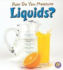 How Do You Measure Liquids? (A+ Books)