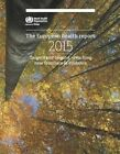 European Health Report 2015: Targets and Beyond, Reaching New Frontiers in Evidence by World Health Organization: Regional Office for Europe (Paperback, 2015)