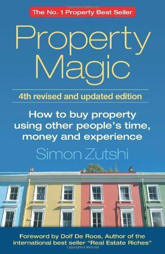 Property Magic: How to Buy Property Using Other People's Time, ..9781908746474
