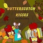 Butterscotch Kisses by Kathryn Mary Clifford (Paperback / softback, 2015)
