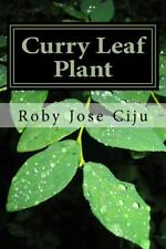 Curry Leaf Plant : Growing Practices and Nutritional Information by Roby Ciju...