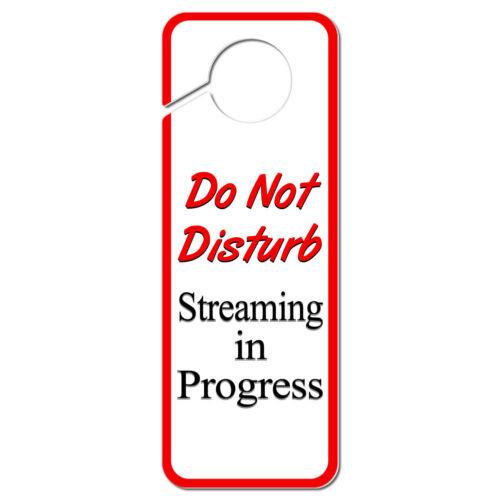 Do Not Disturb Streaming in Progress Plastic Door Knob Hanger Sign