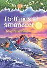 Delfines al Amanecer by Mary Pope Osborne (Hardback, 2006)